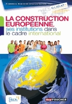 EUBAT LA CONSTRUCTION EUROPEENNE, SES INSTITUTIONS DANS LE CADRE INTERNATIONAL